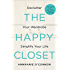 The Happy Closet - Well-Being is Well-Dressed: De-clutter Your Wardrobe and Transform Your Mind