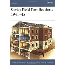 [(Soviet Field Fortifications 1941-45)] [ By (author) Gordon L. Rottman, Illustrated by Chris Taylor ] [April, 2007]