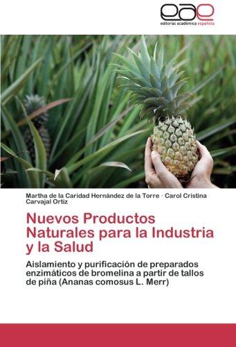Nuevos Productos Naturales para la Industria y la Salud: Aislamiento y purificación de preparados enzimáticos (Bromelina Naturali)