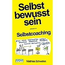 Selbstbewusstsein entwickeln mit Selbstcoaching: Die besten Techniken