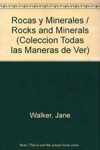 Rocas y minerales (Coleccion Todas las Maneras de Ver) por Jane Walker