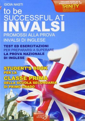 Invalsi di inglese «to be successful at invalsi» promossi alla prova invalsi di inglese. per la prima classe della scuola media