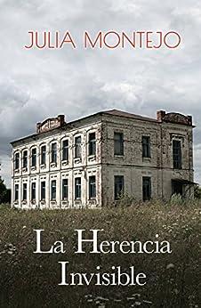 LA HERENCIA INVISIBLE: antes Violetas para Olivia (Spanish Edition) by [Montejo, Julia]