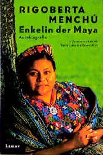 Enkelin der Maya: Autobiographie