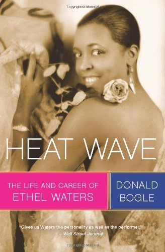 Heat Wave: The Life and Career of Ethel Waters by Donald Bogle (26-Jun-2012) Paperback