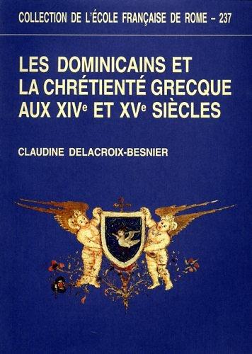 Les dominicains et la chrétienté grecque : Aux XIVe et XVe siècles