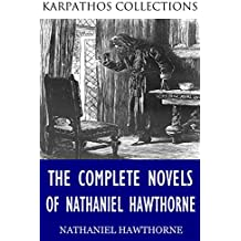 The Complete Novels of Nathaniel Hawthorne (English Edition)