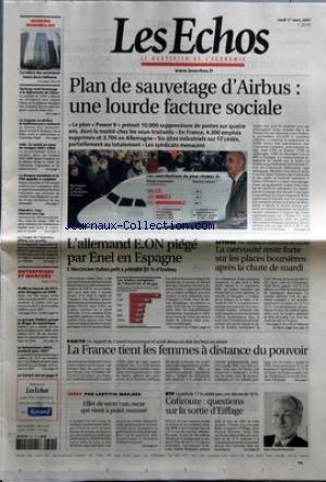ECHOS (LES) [No 19868] du 01/03/2007 - PLAN DE SAUVETAGE D'AIRBUS - UNE LOURDE FACTURES SOCIALE - LE PLAN POWER 8 PREVOIT 10.000 SUPPRESSIONS DE POSTES SUR QUATRE ANS, DONT LA MOITIE CHEZ LES SOUS-TRAITANTS - EN FRANCE, 4.300 EMPLOIS SUPPRIMES ET 3.700 EN ALLEMAGNE - SIX SITES INDUSTRIELS SUR 17 CEDES, PARTIELLEMENT OU TOTALEMENT - LES SYNDICATS MENACENT - DOSSIER IMMOBILIER - LA RELEVE DES ANCIENNES TOURS DE LA DEFENSE - SARKOZY REND HOMMAGE A LA DIPLOMATIE DE CHIRAC - LA GUYANE VA ABR par Collectif