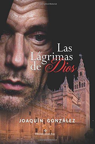 Las Lágrimas de Dios por Joaquín González Roncero