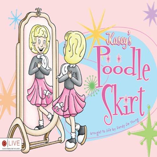 Kasey's Poodle Skirt  Audiolibri