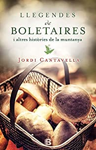 Llegendes de boletaires par Jordi Cantavella