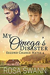 My Omega's Disaster (Second Chance Mates 4): MM Alpha/Omega Mpreg Romance