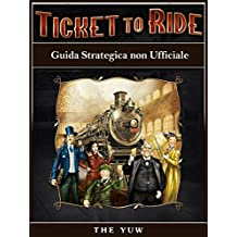 Ticket To Ride - Guida Strategica Non Ufficiale