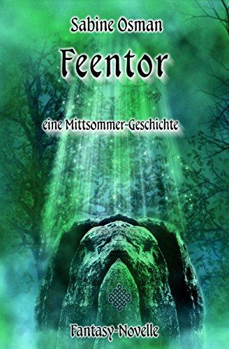 Feentor - eine Mittsommer-Geschichte: Fantasy-Novelle (Jahresrad 4)