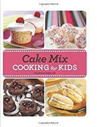 Cake Mix Cooking for Kids by Stephanie Ashcraft (2011-08-01)