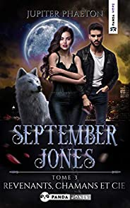 Revenants, Chamans et Cie (September Jones t. 3)