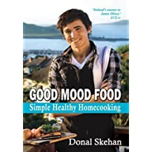 Good Mood Food: Simple, Healthy, Home Cooking