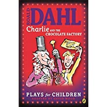 Charlie and the Chocolate Factory: Plays for Children: A Play (Puffin Books)