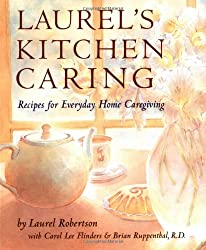 Laurel's Kitchen Caring: Whole Food Recipes for Everyday Home Caregiving