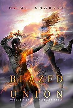 Blazed Union (The Fireblade Array Book 4) by [Charles, H. O.]