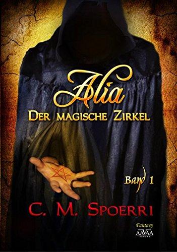 Alia: Der magische Zirkel (Band 1)