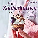 Mini-Zauberkuchen: 1 Teig - 3 Schichten aus der Muffinform (German Edition)