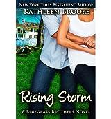 Brooks, Kathleen [ Rising Storm: A Bluegrass Brothers Novel ] [ RISING STORM: A BLUEGRASS BROTHERS NOVEL ] Aug - 2012 { Paperback }