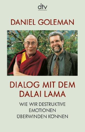 Dialog mit dem Dalai Lama: Wie wir destruktive Emotionen überwinden können
