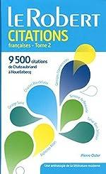 Dictionnaire de citations françaises - Tome 2, De Chateaubriand à Houellebecq by Pierre Oster (2015-05-27) de Pierre Oster; Collectif