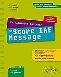 Entraînement intensif au Score IAE-Message : Bac +2, Bac +3, écoles de gestion