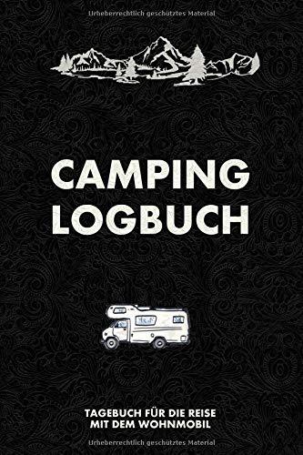 Camping Logbuch: Tagebuch für die Reise mit dem Wohnmobil - Ein Reisetagebuch zum selber schreiben für den nächsten Wohnmobil, Reisemobil, Camper, Caravan oder WoMo  Trip - mit Ausfüllhilfe