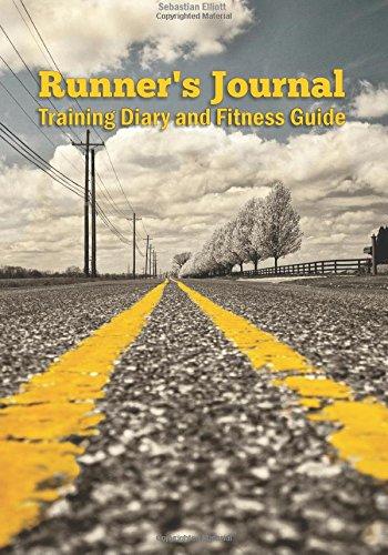 Runner's Journal: Training Diary and Fitness Guide por Sebastian Elliott