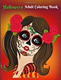 Halloween Adult Coloring Books: Best Halloween Face Paint, Coloring Book with Fun, Easy, and Relaxing Coloring Pages (Halloween Horrors)