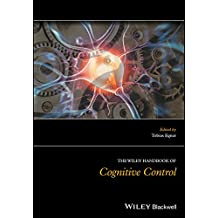 The Wiley Handbook of Cognitive Control (English Edition)