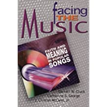 Facing the Music: Faith and Meaning in Popular Songs by Darrell W. Cluck (1999-07-06)