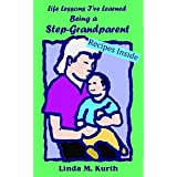 Being a Step-Grandparent (Life Lesson I've Learned) (English Edition)