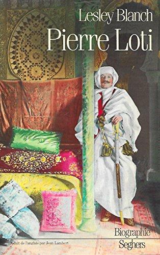 Pierre Loti par Lesley Blanch