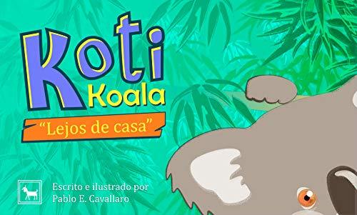 Koti Koala: Lejos de casa por Pablo Cavallaro