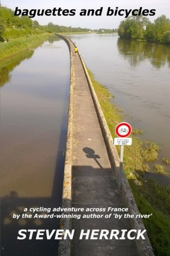 baguettes and bicycles: a cycling adventure across France: Volume 1 (Eurovelo)