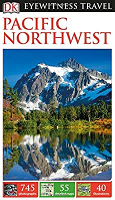 DK Eyewitness Travel Guide Pacific Northwest (Eyewitness Travel Guides)
