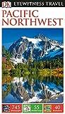 DK Eyewitness Travel Guide Pacific Northwest (Eyewitness Travel Guides)