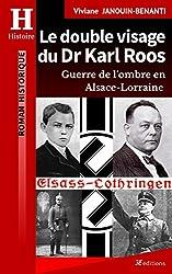 Le double visage du Dr Karl Roos: Guerre de lombre en Alsace-Lorraine (French Edition)
