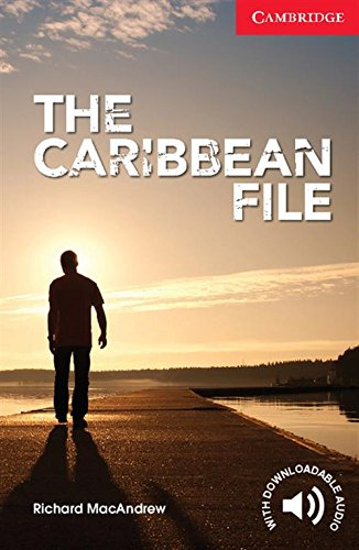 The Caribbean File Beginner/Elementary (Cambridge English Readers)
