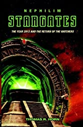 Nephilim Stargates: The Year 2012 and the Return of the Watchers by Thomas Horn (2007-07-01)
