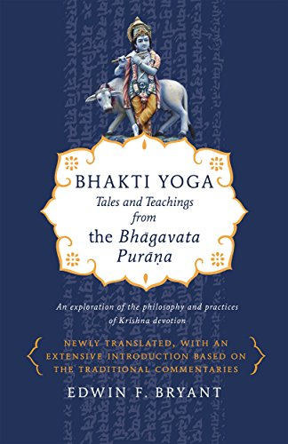 Bhakti Yoga: Tales and Teachings from the Bhagavata Purana por Edwin F. Bryant