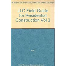 JLC Field Guide for Residential Construction Vol 2