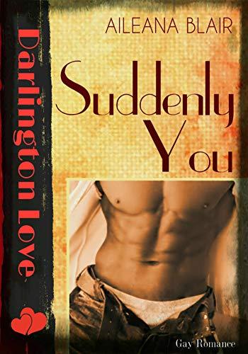 Suddenly You: Eine Darlington Love Story -