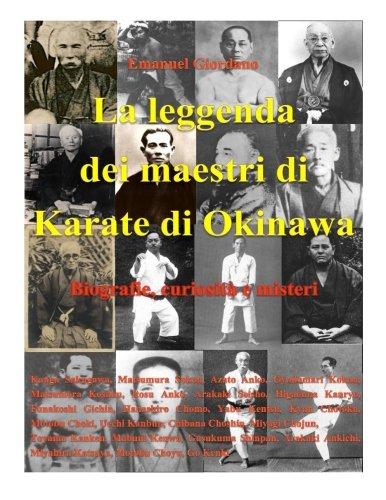 La leggenda dei maestri di Karate di Okinawa.: Biografie, curiosità e misteri.