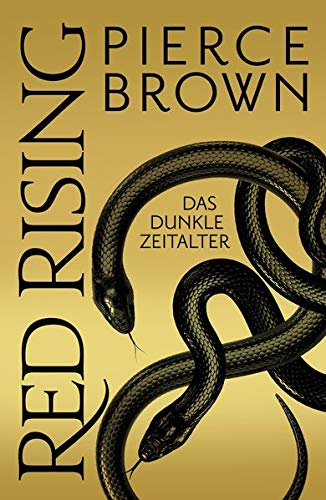 Red Rising - Das dunkle Zeitalter: (Red-Rising-Reihe, Band 5)
