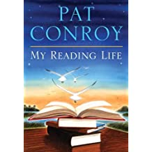 My Reading Life by Pat Conroy (2010-11-02)